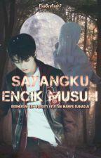 Sayangku Encik Musuh 😘😘😘√√ by FiqaSyafiqah7