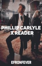 Phillip Carlyle x Reader by efronfever