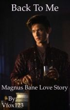 Back to me (Magnus Bane Love Story) on hold by Vfox123