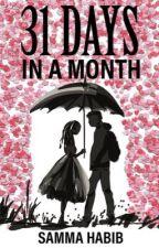 31 Days in a Month by sammahabib
