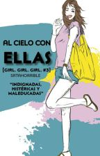Al cielo con ellas [G. G. G. #3] by srtahorrible