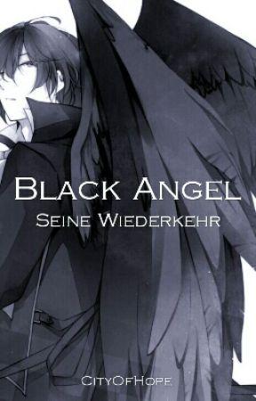 Black Angel - Seine Wiederkehr by CityOfHope