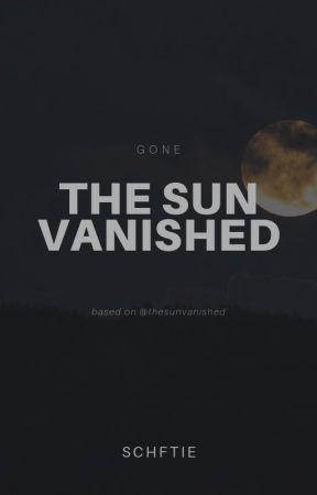 The Sun Vanished | Twitter Inspired Story - 30/04/2018 - Wattpad