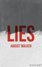 Lies - August Walker by -prettywitty