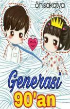 Generasi 90'an by shisakatya