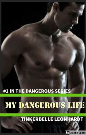 My Dangerous Life - Book 2 (SAMPLE - Story moved to Inkitt) by TinkLeonhardt