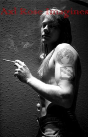 Axl Rose Imagines Let Me Show You Smut Page 3 Wattpad