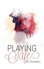 Playing Safe by Karaaaaa_