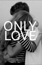 ONLY LOVE by xhz425