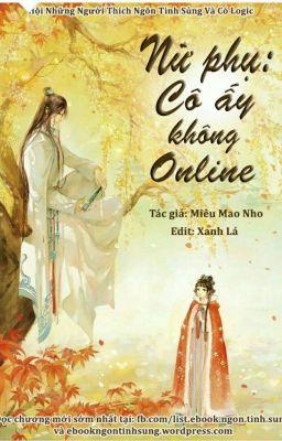 Nữ Phụ: Cô Ấy Không Online