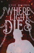 Where Light Dies  by Kyle_Hayden