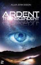 Ardent: Transcendent (Book Two) by Alva_Eriksson
