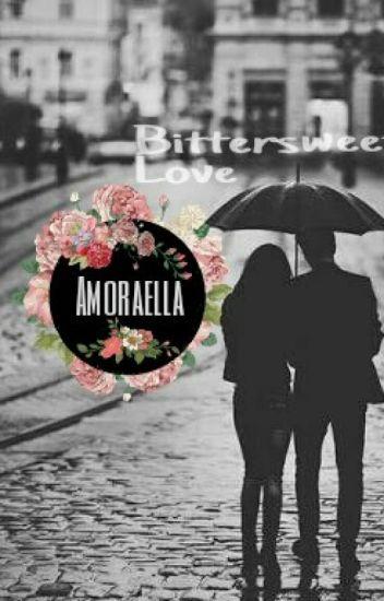 Romantic Bittersweet Love Story - For 21yo Up Readers Only *** BITTERSWEET LOVE