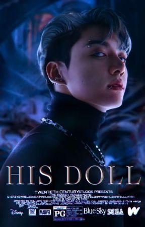 His Doll ➶ j. jungkook {Minor Editing/On Hold} by PORNVANTAE
