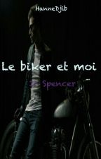 Le biker et moi 1- Spencer by HanneDjib
