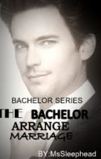 The bachelor arrange marriage by MsSleephead