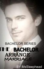 The bachelor arrange marriage by MsSleephead