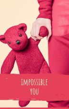 Impossible You by YeolNn