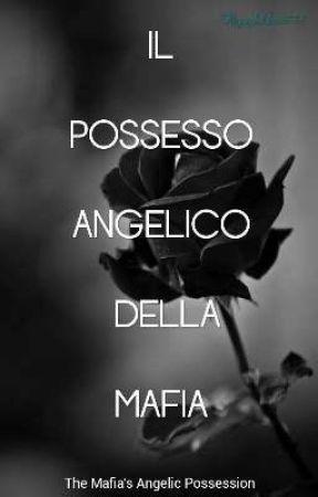 IL Possesso Angelico Della Mafia  |✅| # 1 Cavalliere  by ykkhan555