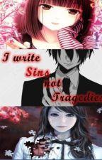I write SINS not Tragedies [ONE SHOT] by daigakuinsei