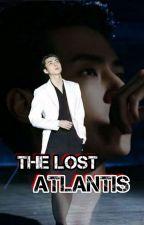 The Lost Atlantis || [O.S.H] by Ooh_Radwa_novel