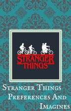 Stranger Things Preferences and Imagines by MaxMayfieldObsessed