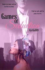 Games of seduction (Mature) by AyrGal89