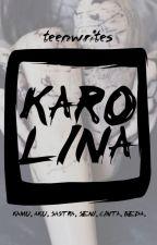 Karolina by teenwrites