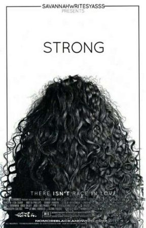 Strong [Completed] by SavannahWritesYasss