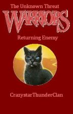Warriors: The Unknown Threat Series Book #3: Returning Enemy by CrazystarThunderClan