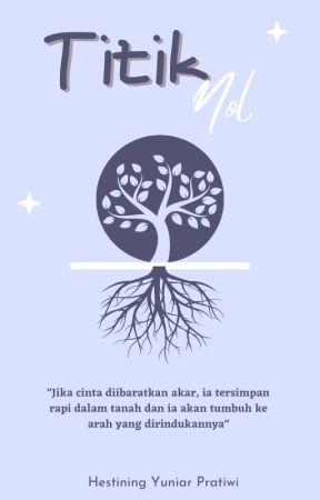 TITIK NOL by HestiNing1606