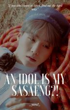[✓] An Idol is my Sasaeng?! [ Yoongi x Reader ] by Kyandii_