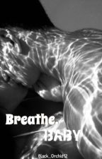 Breathe, Baby |Bwwm| by Black_Orchid12