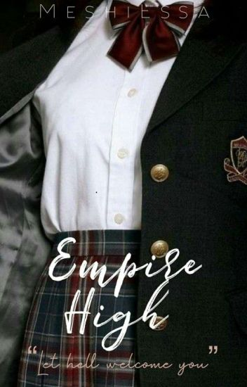 EMPIRE HIGH
