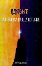 Lyght, a princesa da Luz Noturna by babybix