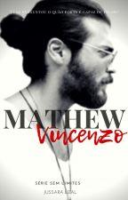 MATHEW VINCENZO by jussaralealf12