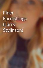Finer Furnishings (Larry Stylinson) by beautifulnightmare2