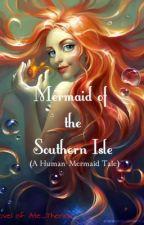 Mermaid of the Southern Isle (Human-Mermaid Tale) by MissMasaya