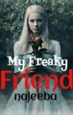 My Freaky Friend by najeesathar