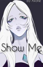Show Me {Blue Diamond X Reader} by Teri717