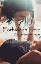 Forbidden Love (Scrapped) by rhiannon-rings