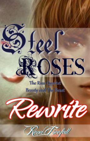 Steel Roses - Rewrite by RenaFreefall
