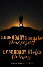Legendary Gangster Princesses and Legendary Mafia Princes [REVISING] by hanfayesaldivia