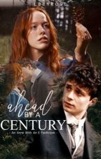 Ahead by a century - A shirbert Fan-fiction  by Lbbyrose