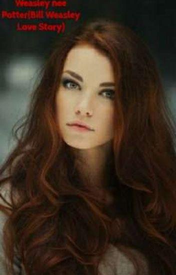 Annabelle Grace Weasley nee Potter(Bill Weasley Love Story)(ON HOLD)