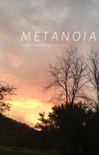 metanoia by ghost-punk