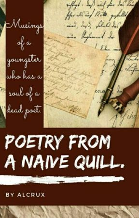Poetry from a Naive Quill by ALCRUX