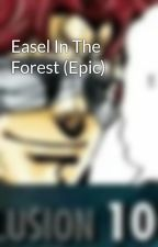 Easel In The Forest (Epic) by Achrion