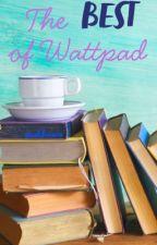 The Best of Wattpad by ashlauxoxo