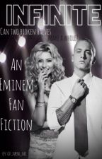 INFINITE (Eminem Fan Fiction) by _meni_me